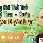 Hơi thở và Quán sở duyên – Thiền sư Thích Nhất Hạnh